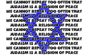 we cannot repeat too often that judaism is a religion of peace 1