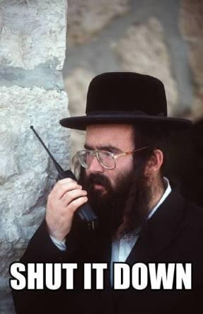 jew rabbi shut it down the-goyim-know-shut-it-down-jew-walkie-talkie